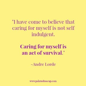 I-have-come-to-believe-that-caring-for-myself-is-not-self-indulgent.-Caring-for-myself-is-an-act-of-survival.-Andre-Lorde